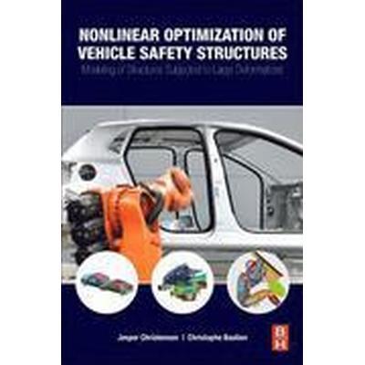 Nonlinear Optimization of Vehicle Safety Structures (Häftad, 2015)