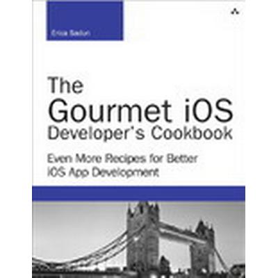 The Gourmet iOS Developer's Cookbook (Häftad, 2015)
