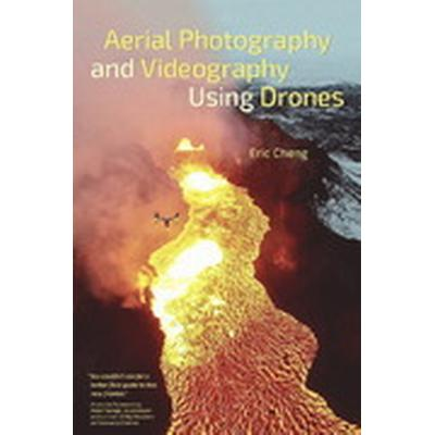 Aerial Photography and Videography Using Drones (Häftad, 2015)