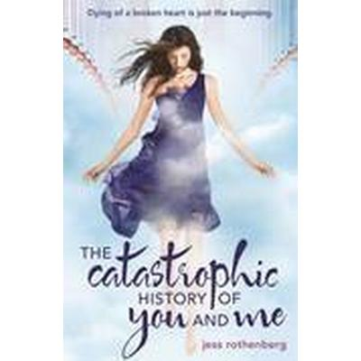 The Catastrophic History of You and Me (Häftad, 2012)