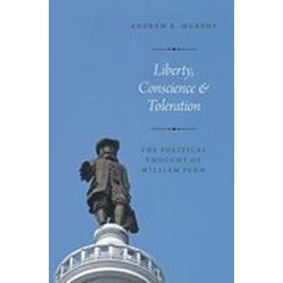 Liberty, Conscience, and Toleration (Inbunden, 2016)