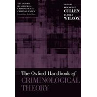 The Oxford Handbook of Criminological Theory (Häftad, 2015)