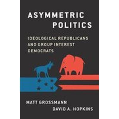 Asymmetric Politics (Häftad, 2016)