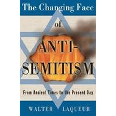The Changing Face of Anti-Semitism (Inbunden, 2006)
