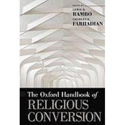 The Oxford Handbook of Religious Conversion (Inbunden, 2014)