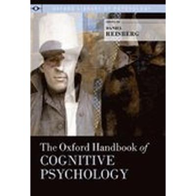 The Oxford Handbook of Cognitive Psychology (Inbunden, 2013)