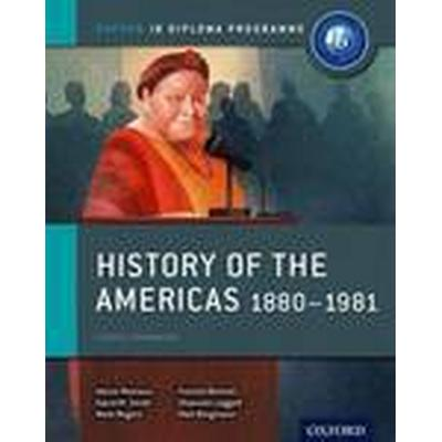 History of the Americas 1880-1981: IB History Course Book: Oxford IB Diploma Programme (Häftad, 2015)