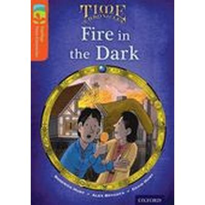 Oxford Reading Tree TreeTops Time Chronicles: Level 13: Fire In The Dark (Häftad, 2014)