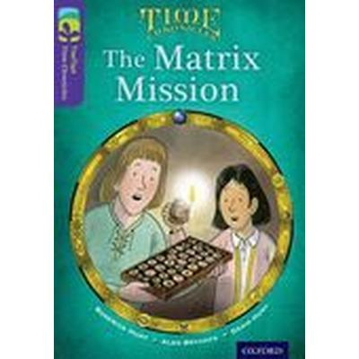 Oxford Reading Tree TreeTops Time Chronicles: Level 11: The Matrix Mission (Häftad, 2014)