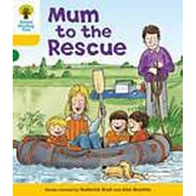 Oxford Reading Tree: Level 5: More Stories B: Mum to Rescue (Häftad, 2011)