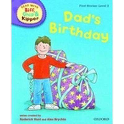 Oxford Reading Tree Read With Biff, Chip, and Kipper: First Stories: Level 2: Dad's Birthday (Inbunden, 2011)
