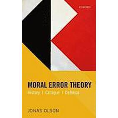 Moral Error Theory (Inbunden, 2014)