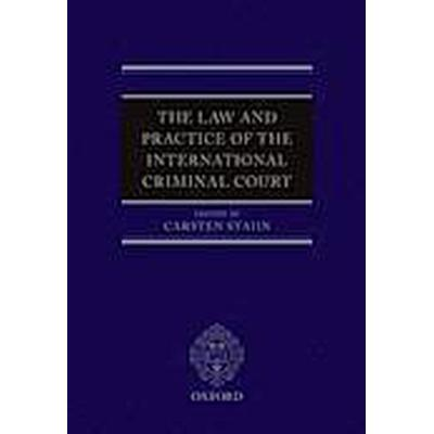 The Law and Practice of the International Criminal Court (Inbunden, 2015)