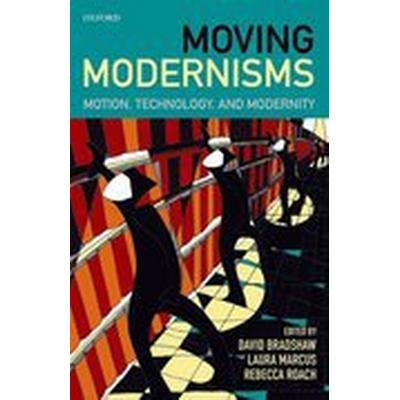 Moving Modernisms (Inbunden, 2016)