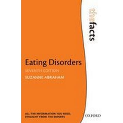 Eating Disorders: The Facts (Häftad, 2015)