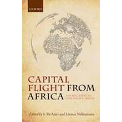 Capital Flight from Africa (Inbunden, 2014)