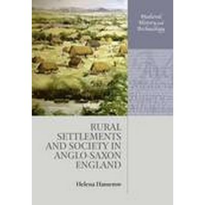 Rural Settlements and Society in Anglo-Saxon England (Häftad, 2014)