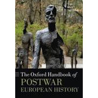The Oxford Handbook of Postwar European History (Häftad, 2014)