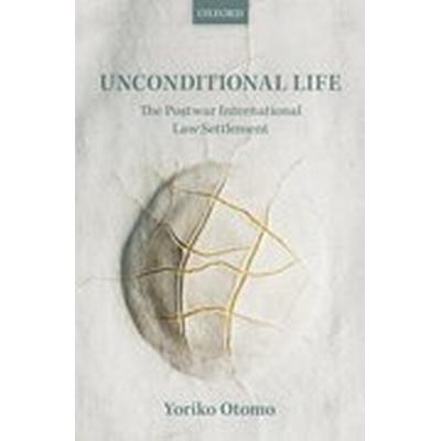 Unconditional Life (Inbunden, 2016)