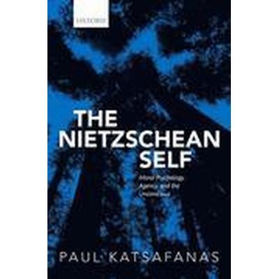 The Nietzschean Self (Inbunden, 2016)