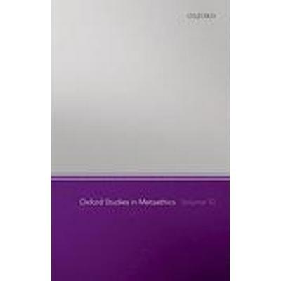Oxford Studies in Metaethics, Volume 10 (Häftad, 2015)