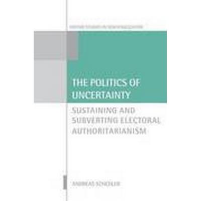 The Politics of Uncertainty (Häftad, 2015)