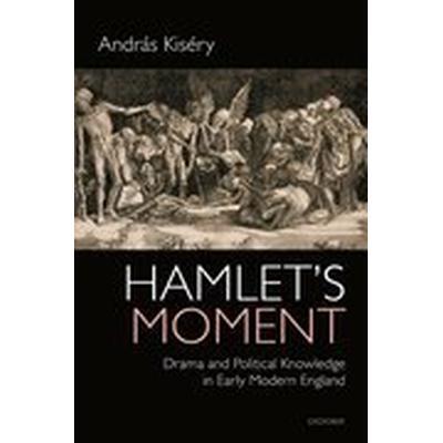 Hamlet's Moment (Inbunden, 2016)