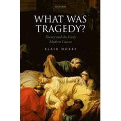 What Was Tragedy? (Inbunden, 2015)