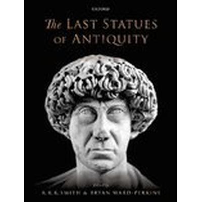 The Last Statues of Antiquity (Inbunden, 2016)