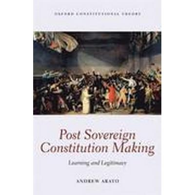 Post Sovereign Constitution Making (Inbunden, 2016)