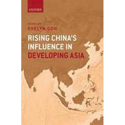Rising China's Influence in Developing Asia (Inbunden, 2016)