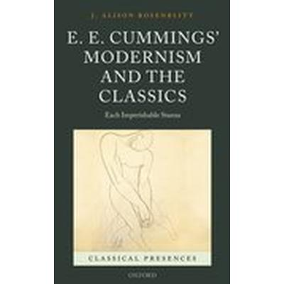 E. E. Cummings' Modernism and the Classics (Inbunden, 2016)