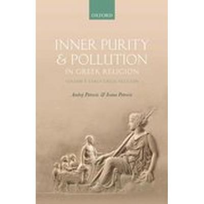 Inner Purity and Pollution in Greek Religion (Inbunden, 2016)