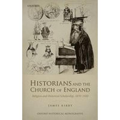 Historians and the Church of England (Inbunden, 2016)