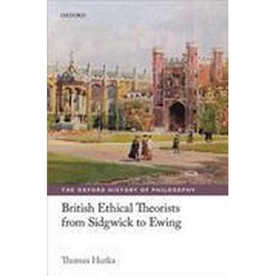 British Ethical Theorists from Sidgwick to Ewing (Inbunden, 2014)