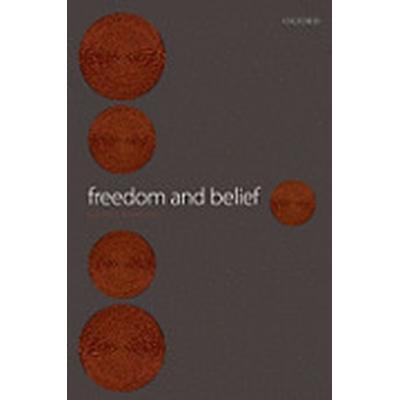 Freedom and Belief (Häftad, 2010)
