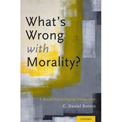 What's Wrong With Morality? (Häftad, 2015)