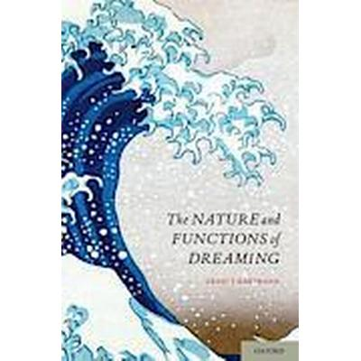 The Nature and Functions of Dreaming (Häftad, 2014)