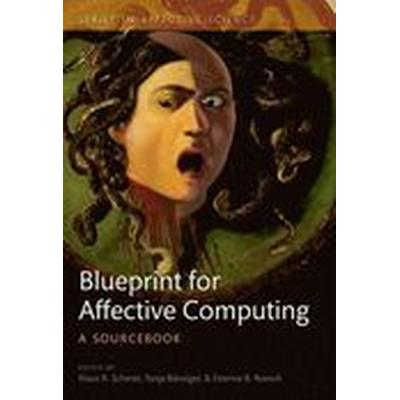 A Blueprint for Affective Computing (Inbunden, 2010)