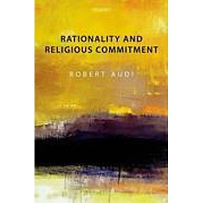 Rationality and Religious Commitment (Inbunden, 2011)