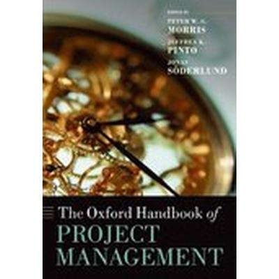 The Oxford Handbook of Project Management (Häftad, 2012)