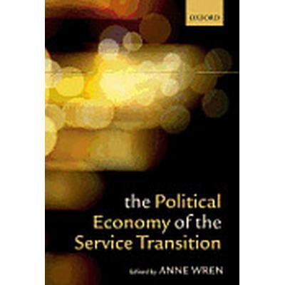 The Political Economy of the Service Transition (Häftad, 2013)