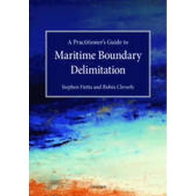 A Practitioner's Guide to Maritime Boundary Delimitation (Inbunden, 2016)