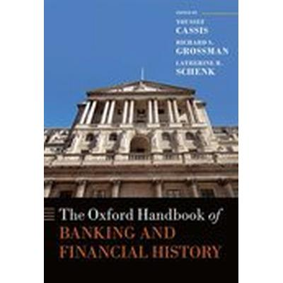 The Oxford Handbook of Banking and Financial History (Inbunden, 2016)