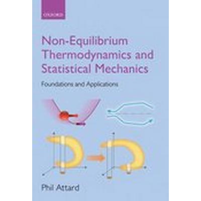 Non-equilibrium Thermodynamics and Statistical Mechanics (Inbunden, 2012)