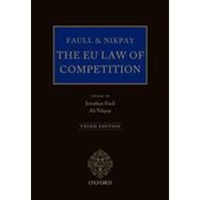 Faull and Nikpay: The EU Law of Competition (Inbunden, 2014)
