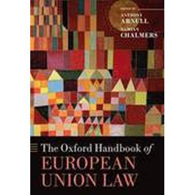 The Oxford Handbook of European Union Law (Inbunden, 2015)
