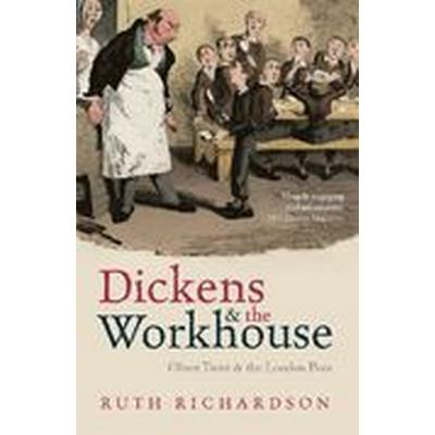 Dickens and the Workhouse (Häftad, 2013)