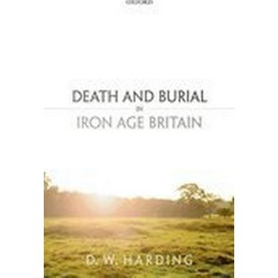 Death and Burial in Iron Age Britain (Inbunden, 2015)