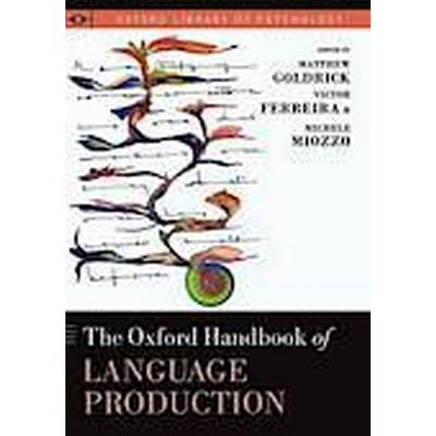 The Oxford Handbook of Language Production (Inbunden, 2014)